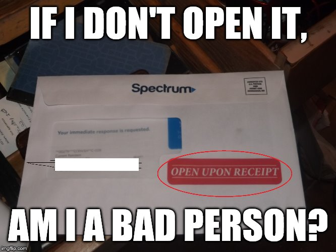 IF I DON'T OPEN IT, AM I A BAD PERSON? | image tagged in philosophy,junk mail | made w/ Imgflip meme maker