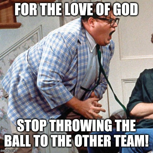 Chris Farley gets pissed about your poor quarterback play. |  FOR THE LOVE OF GOD; STOP THROWING THE BALL TO THE OTHER TEAM! | image tagged in chris farley for the love of god,football | made w/ Imgflip meme maker