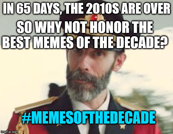 Honor the Memes | image tagged in captain obvious,memesofthedecade,serious,important | made w/ Imgflip meme maker