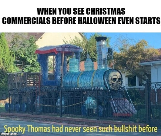 Spooktober meme | image tagged in spooktober,thomas had never seen such bullshit before | made w/ Imgflip meme maker