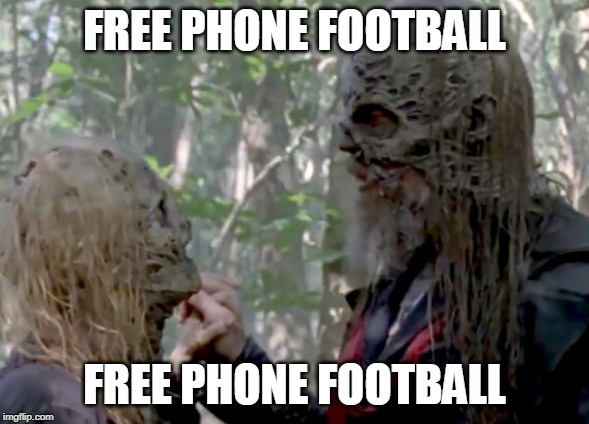 FREE PHONE FOOTBALL; FREE PHONE FOOTBALL | image tagged in twd meme,nfl football | made w/ Imgflip meme maker