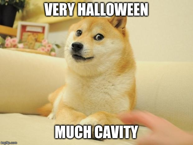 Doge 2 | VERY HALLOWEEN MUCH CAVITY | image tagged in memes,doge 2 | made w/ Imgflip meme maker