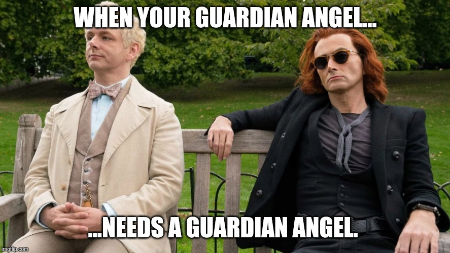 WHEN YOUR GUARDIAN ANGEL... ...NEEDS A GUARDIAN ANGEL. | image tagged in funny | made w/ Imgflip meme maker
