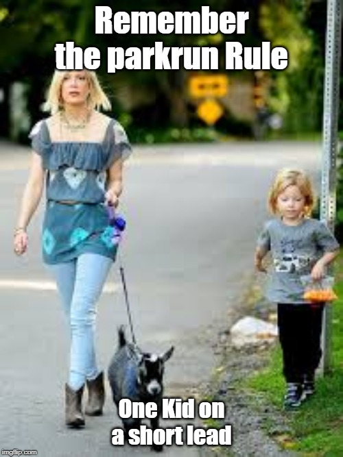 Kid on a Lead | Remember the parkrun Rule One Kid on a short lead | image tagged in parkrun,lead | made w/ Imgflip meme maker