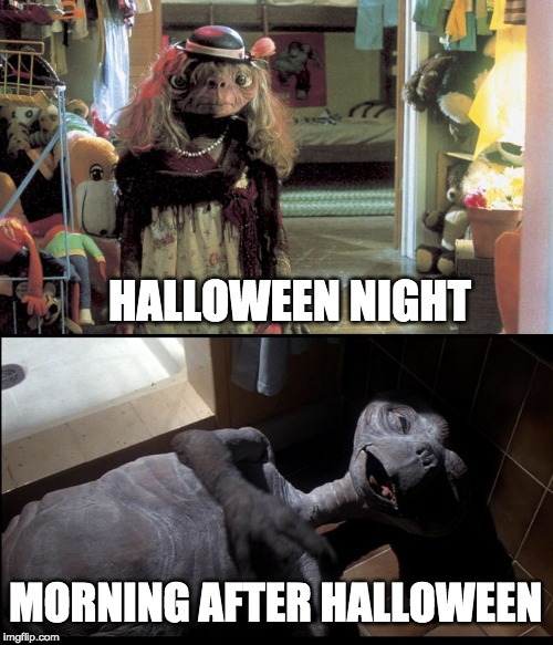 HALLOWEEN NIGHT MORNING AFTER HALLOWEEN | image tagged in halloween,happy halloween,day after halloween,et,before and after | made w/ Imgflip meme maker