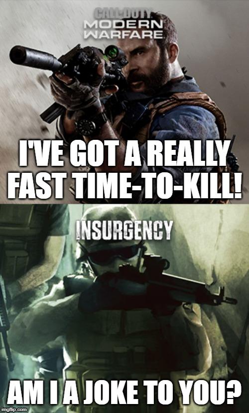 Modern Warfare 2019 Vs Insurgency Ttk Meme Imgflip
