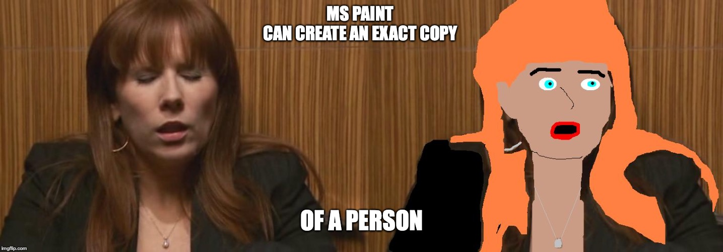MS Paintian | MS PAINT CAN CREATE AN EXACT COPY OF A PERSON | image tagged in ms paint,microsoft,memes | made w/ Imgflip meme maker