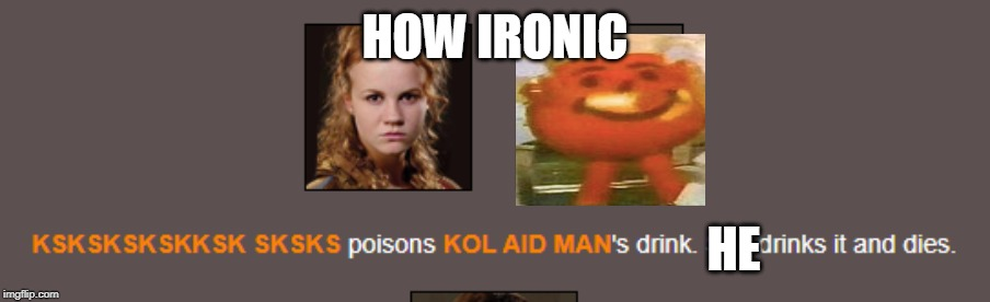 HOW IRONIC; HE | image tagged in memes,irony | made w/ Imgflip meme maker
