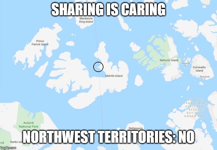 SHARING IS CARING; NORTHWEST TERRITORIES: NO | image tagged in canada,border | made w/ Imgflip meme maker