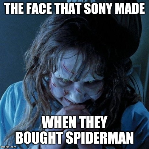 Regan Evil Laughter | THE FACE THAT SONY MADE WHEN THEY BOUGHT SPIDERMAN | image tagged in regan evil laughter | made w/ Imgflip meme maker