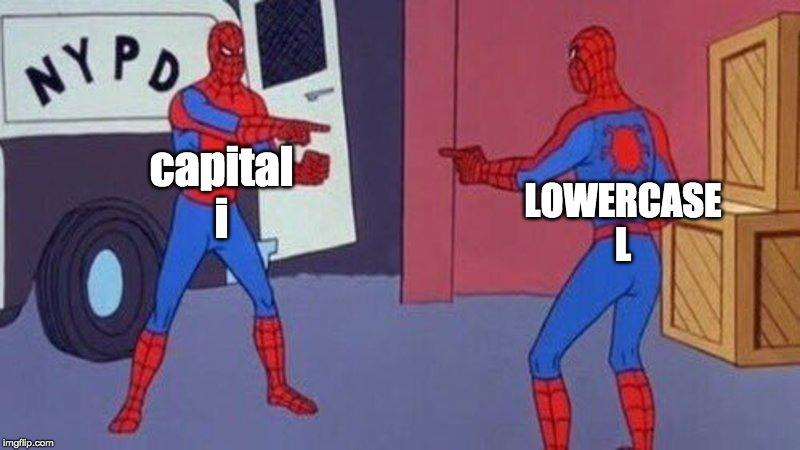 spiderman pointing at spiderman | capital i LOWERCASE L | image tagged in spiderman pointing at spiderman | made w/ Imgflip meme maker