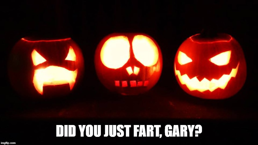 DID YOU JUST FART, GARY? | image tagged in pumpkin,halloween,gary,fart,worried | made w/ Imgflip meme maker