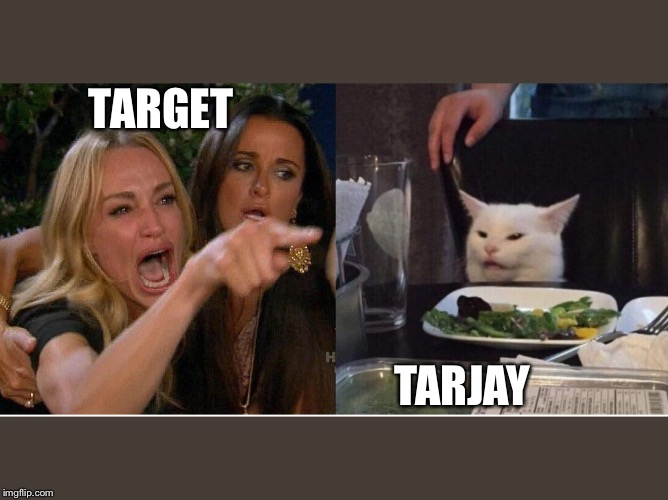 salad cat | TARGET TARJAY | image tagged in salad cat | made w/ Imgflip meme maker