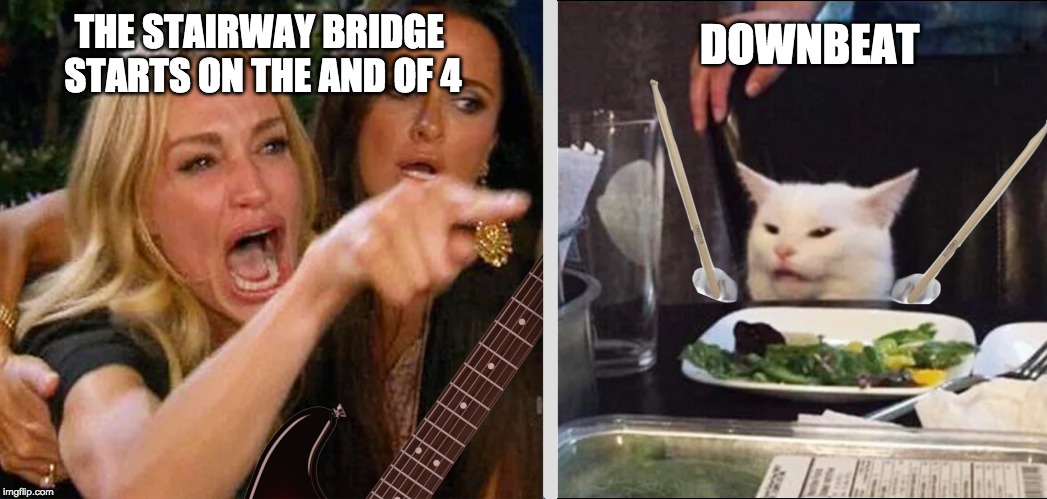 THE STAIRWAY BRIDGE STARTS ON THE AND OF 4 DOWNBEAT | image tagged in stairway to heaven,drummer meme,guitar meme,cat drummer,led zeppelin | made w/ Imgflip meme maker