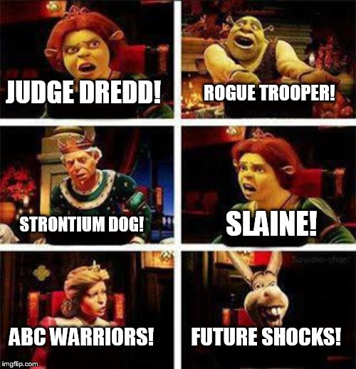 2000AD dinner party | JUDGE DREDD! ROGUE TROOPER! STRONTIUM DOG! SLAINE! ABC WARRIORS! FUTURE SHOCKS! | image tagged in shrek,2000ad,judge dredd,rogue trooper,strontium dog,slaine | made w/ Imgflip meme maker