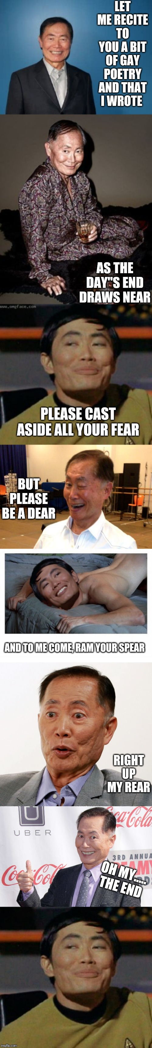 "Sulu's gay poetry hour | LET ME RECITE TO YOU A BIT OF GAY POETRY AND THAT I WROTE AS THE DAY""S END DRAWS NEAR PLEASE CAST ASIDE ALL YOUR FEAR BUT PLEASE BE A DEAR A 