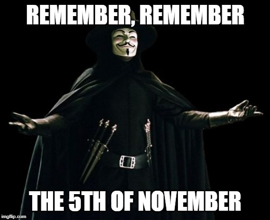 5th of November |  REMEMBER, REMEMBER; THE 5TH OF NOVEMBER | image tagged in memes,guy fawkes,5th,november,british,holiday | made w/ Imgflip meme maker