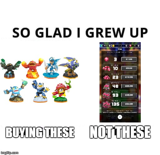 So glad I grew up doing this |  BUYING THESE; NOT THESE | image tagged in so glad i grew up doing this | made w/ Imgflip meme maker