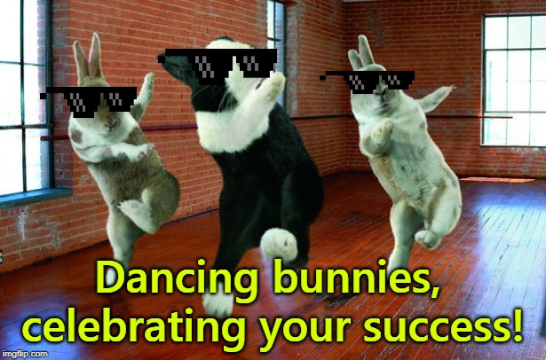 Dancing Bunnies | Dancing bunnies, celebrating your success! | image tagged in dancing bunnies | made w/ Imgflip meme maker
