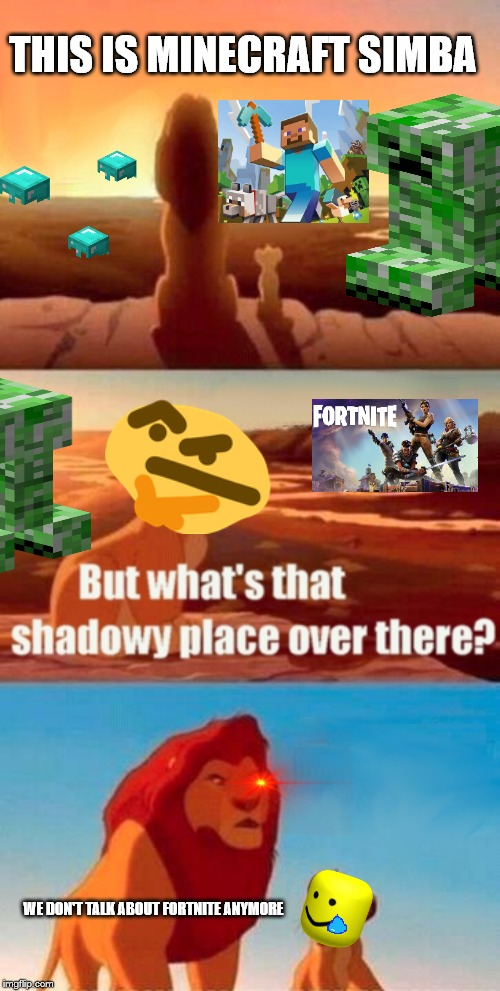 Simba Shadowy Place Meme | THIS IS MINECRAFT SIMBA WE DON'T TALK ABOUT FORTNITE ANYMORE | image tagged in memes,simba shadowy place | made w/ Imgflip meme maker