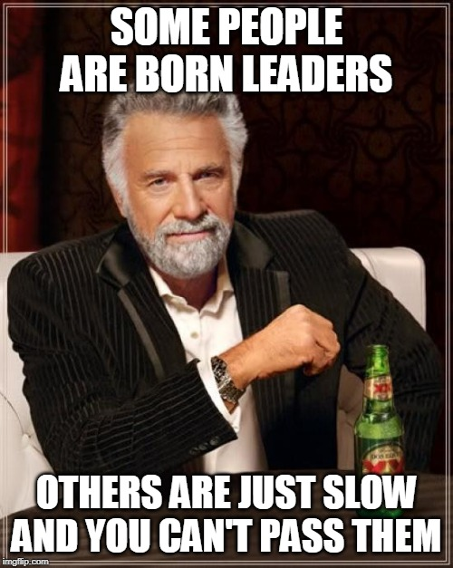 "This ""leader"" goes 10 under in a no-passing zone, a mile of cars behind them.  Please try to meme this better in comments! 