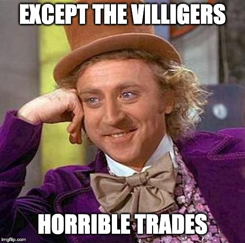Creepy Condescending Wonka Meme | EXCEPT THE VILLIGERS HORRIBLE TRADES | image tagged in memes,creepy condescending wonka | made w/ Imgflip meme maker