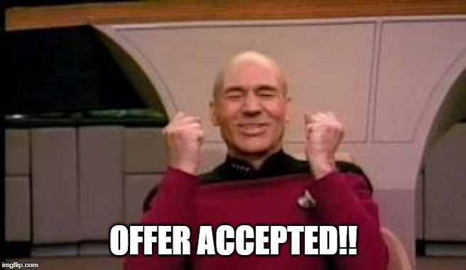 Happy Picard | OFFER ACCEPTED!! | image tagged in happy picard | made w/ Imgflip meme maker