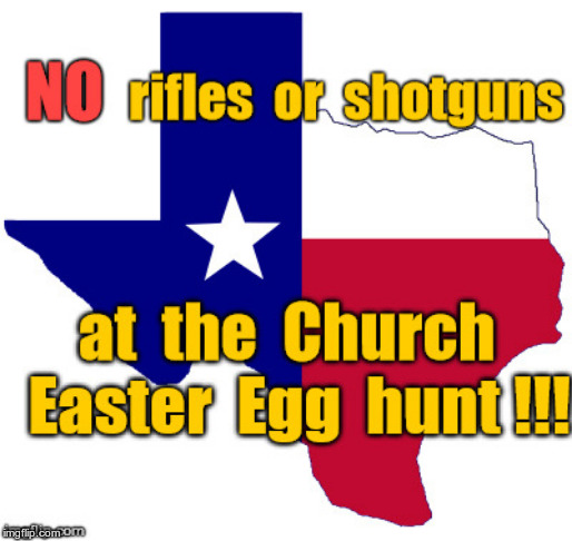 NO rifles or shotguns at the Church Easter Egg hunt !!! | made w/ Imgflip meme maker