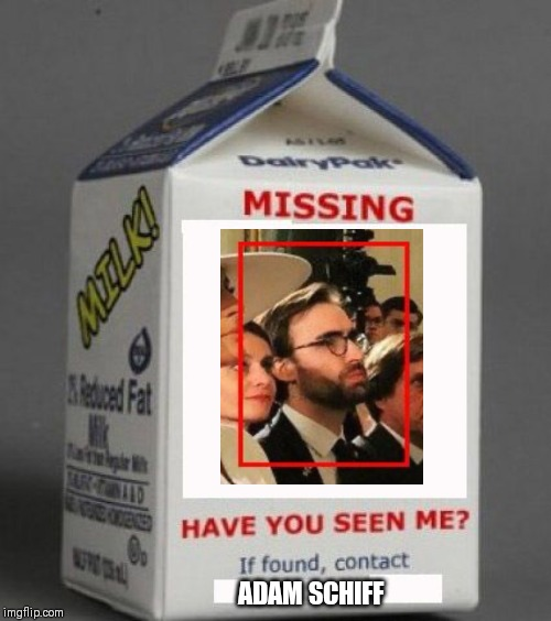 Milk carton |  ADAM SCHIFF | image tagged in milk carton | made w/ Imgflip meme maker