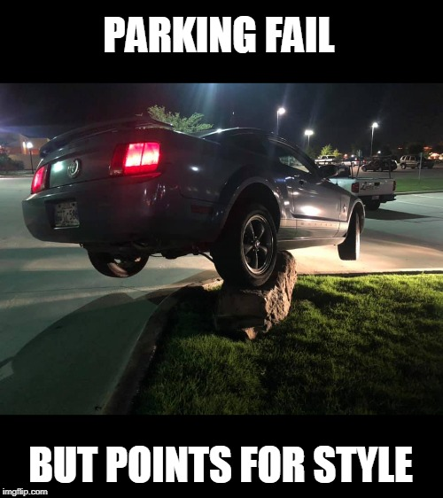 watch out for that big rock | PARKING FAIL BUT POINTS FOR STYLE | image tagged in epic fail,parking | made w/ Imgflip meme maker
