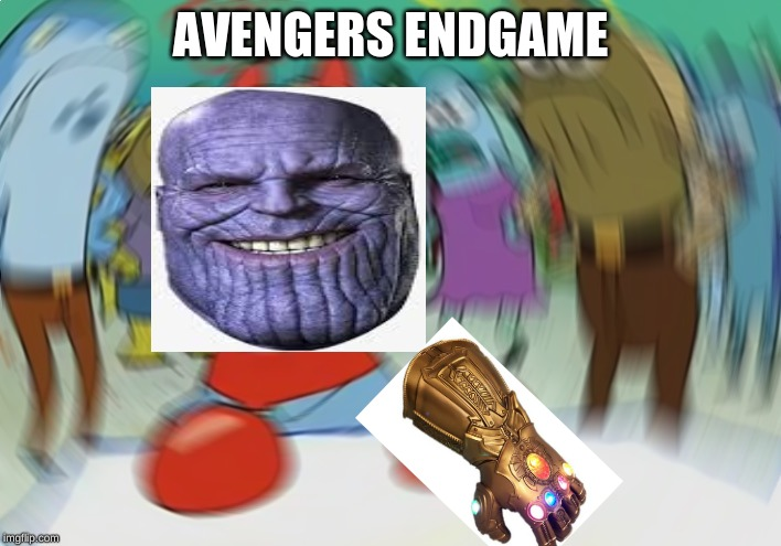 Mr Krabs Blur Meme Meme | AVENGERS ENDGAME | image tagged in memes,mr krabs blur meme | made w/ Imgflip meme maker