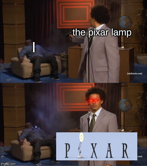 Who Killed Hannibal Meme | the pixar lamp I | image tagged in memes,who killed hannibal | made w/ Imgflip meme maker