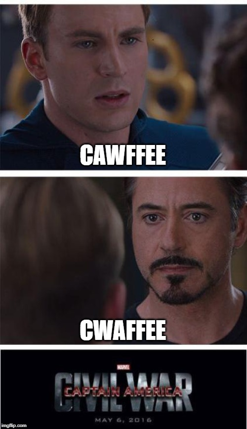 Marvel Civil War 1 Meme | CAWFFEE CWAFFEE | image tagged in memes,marvel civil war 1 | made w/ Imgflip meme maker