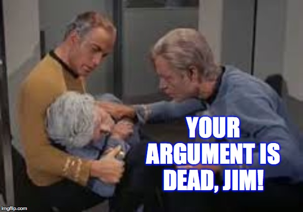 YOUR ARGUMENT IS DEAD, JIM! | made w/ Imgflip meme maker