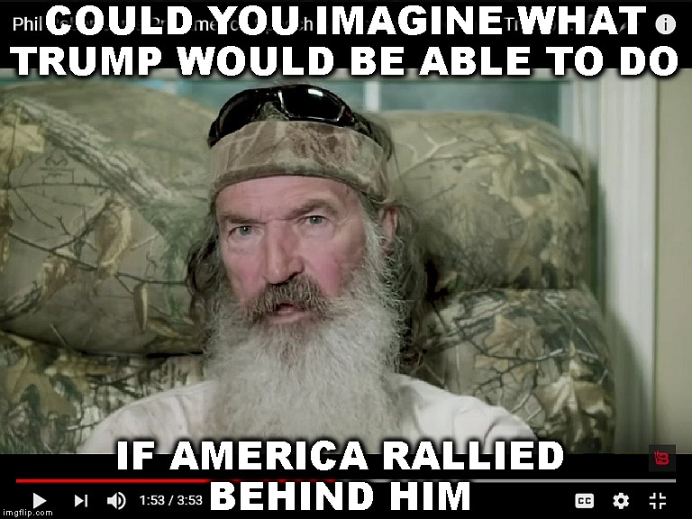 "Phil Robertson: ""When all the smoke clears: he's on the right track, say what you will"" 