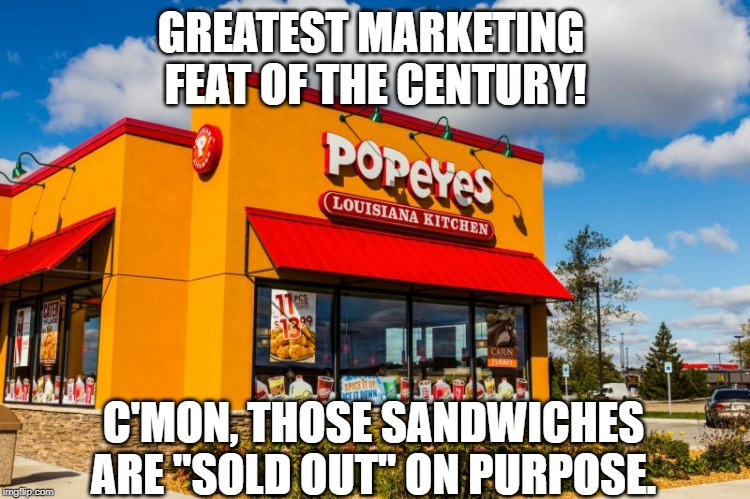 "Popeyes Chicken Sandwich craze continues with woman scraping car to get into drive-thru line | GREATEST MARKETING  FEAT OF THE CENTURY! C'MON, THOSE SANDWICHES ARE ""SOLD OUT"" ON PURPOSE. 