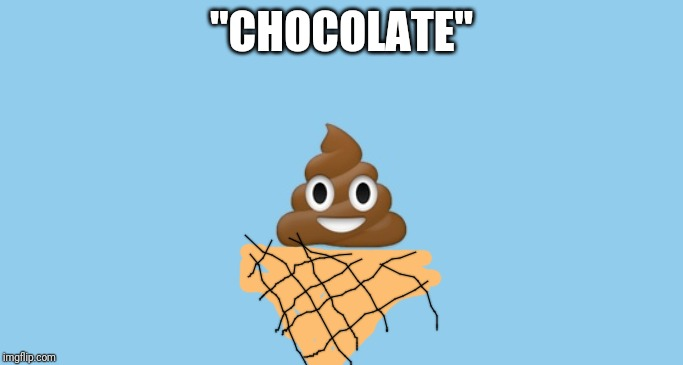 "Poop emoji |  ""CHOCOLATE"" 