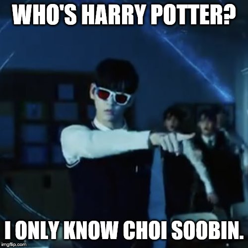 Choi Soobin's the Real Chosen One! | WHO'S HARRY POTTER? I ONLY KNOW CHOI SOOBIN. | image tagged in txt exit that way,tomorrow,together,magic,harry potter,kpop | made w/ Imgflip meme maker