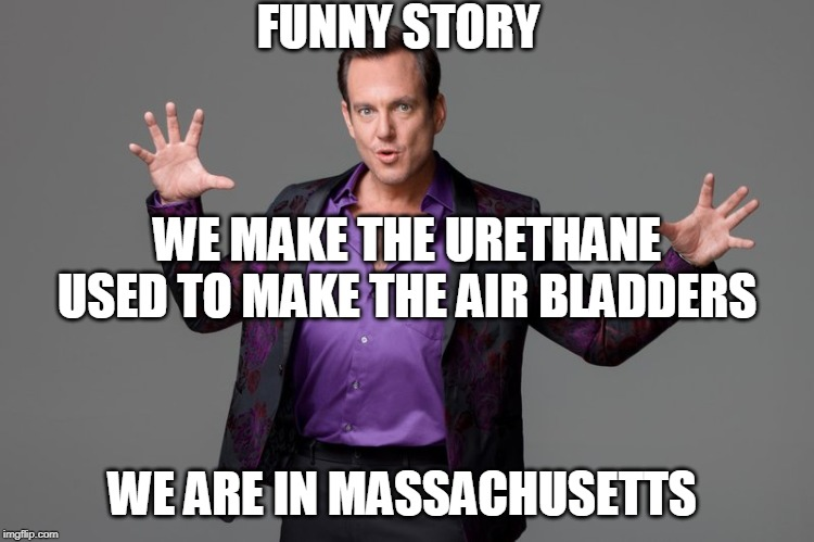 Magic! | FUNNY STORY WE ARE IN MASSACHUSETTS WE MAKE THE URETHANE USED TO MAKE THE AIR BLADDERS | image tagged in magic | made w/ Imgflip meme maker