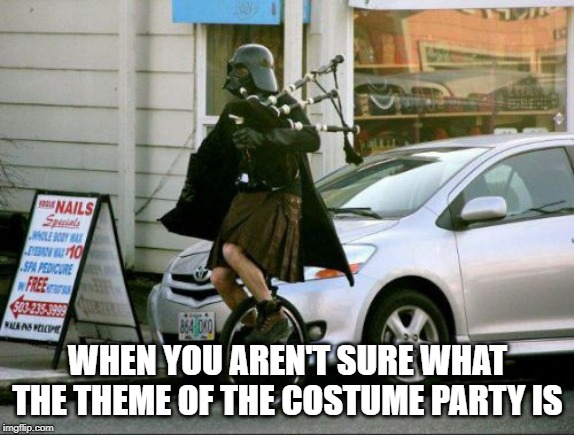 Invalid Argument Vader Meme | WHEN YOU AREN'T SURE WHAT THE THEME OF THE COSTUME PARTY IS | image tagged in memes,invalid argument vader | made w/ Imgflip meme maker