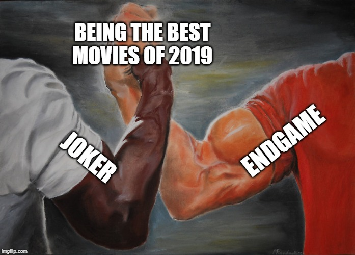can't we all agree that they're both awesome? |  BEING THE BEST MOVIES OF 2019; ENDGAME; JOKER | image tagged in epic handshake,avengers endgame,joker,movies,2019 | made w/ Imgflip meme maker