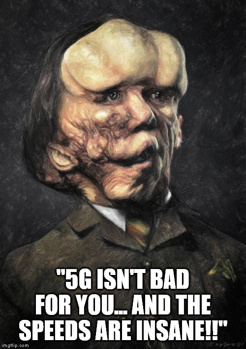 "5g isnt bad for you | ""5G ISN'T BAD FOR YOU... AND THE SPEEDS ARE INSANE!!"" 