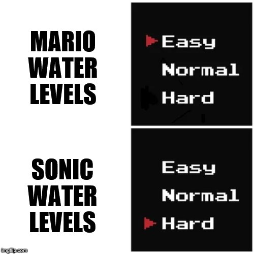 I will never beat Hydrocity Zone as long as I live. | MARIO WATER LEVELS SONIC WATER LEVELS | image tagged in easy hard,memes,mario,sonic,super mario bros,sonic the hedgehog | made w/ Imgflip meme maker