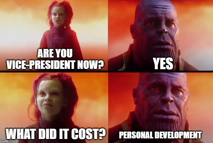 What did it cost? | ARE YOU VICE-PRESIDENT NOW? YES WHAT DID IT COST? PERSONAL DEVELOPMENT | image tagged in what did it cost | made w/ Imgflip meme maker