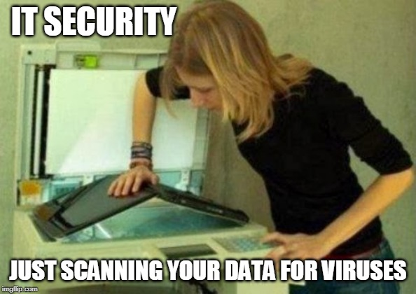 Scanning for Viruses |  IT SECURITY; JUST SCANNING YOUR DATA FOR VIRUSES | image tagged in it security,security,scan,blonde,virus | made w/ Imgflip meme maker