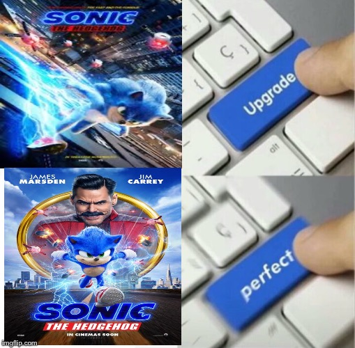 New sonic movie design looks amazing | image tagged in upgraded to perfection,sonic movie | made w/ Imgflip meme maker