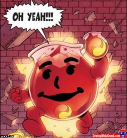 Kool-Aid-BSWP | image tagged in kool-aid-bswp | made w/ Imgflip meme maker