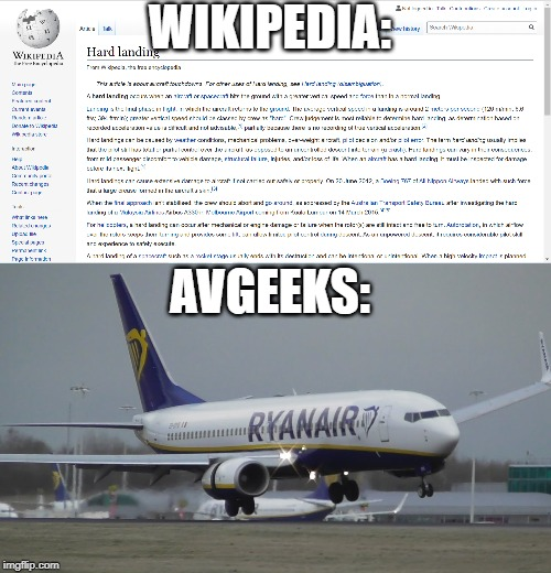 Wikipedia VS AvGeek's point of view of hard landings |  WIKIPEDIA:; AVGEEKS: | image tagged in aviation,airplanes,wikipedia | made w/ Imgflip meme maker