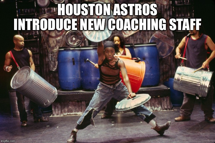 HOUSTON ASTROS INTRODUCE NEW COACHING STAFF | image tagged in houston astros,major league baseball,cheating | made w/ Imgflip meme maker
