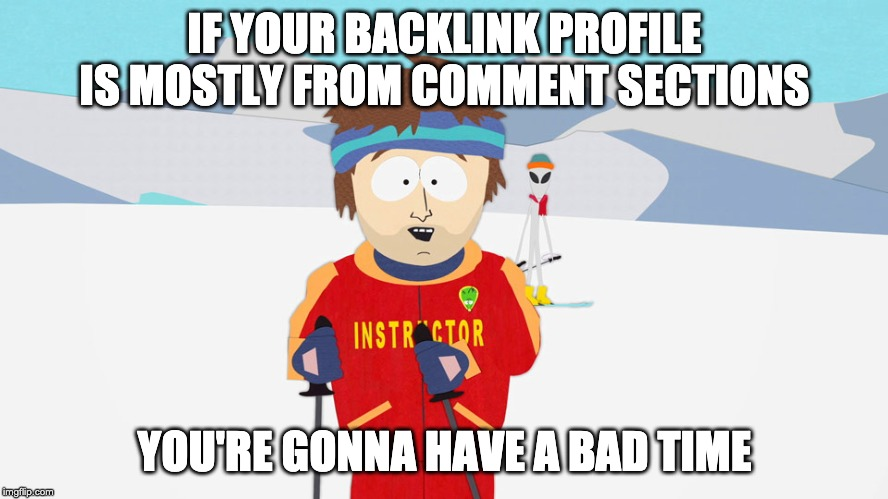 Comment backlinks should not be a major part of your backlink profile